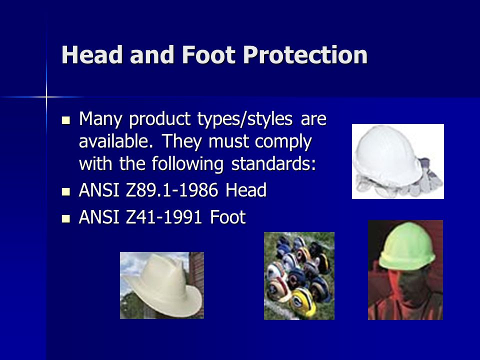 Head and Foot Protection Many product types/styles are available.