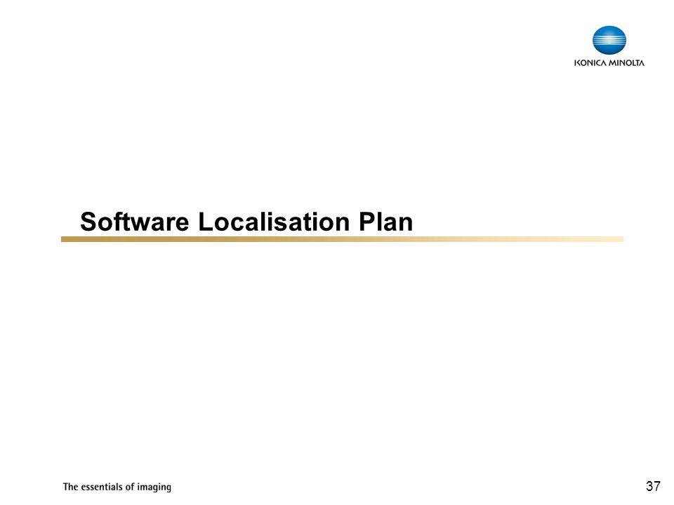 37 Software Localisation Plan