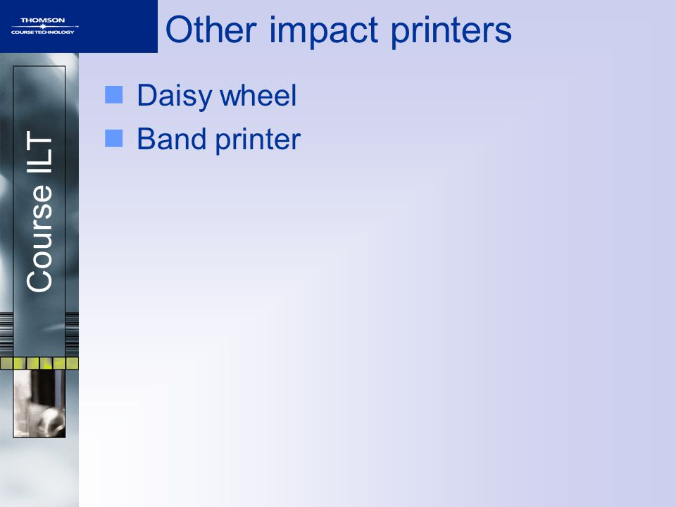 Course ILT Other impact printers Daisy wheel Band printer