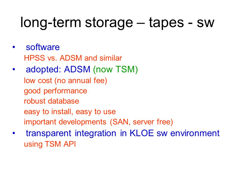 long-term storage – tapes - sw software HPSS vs.
