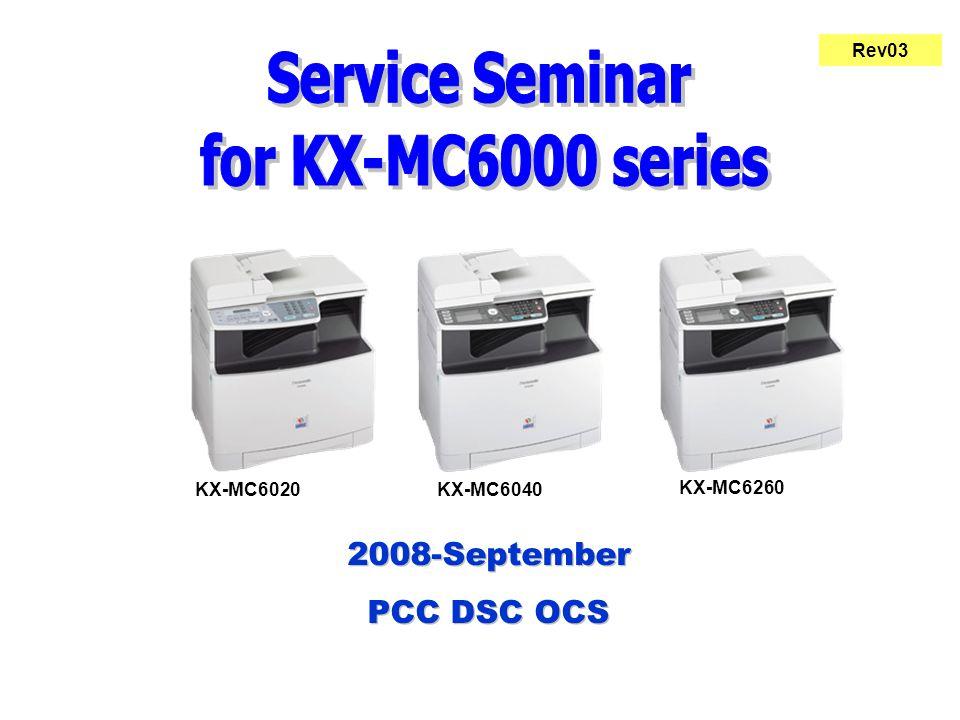 2008-September PCC DSC OCS 2008-September PCC DSC OCS KX-MC6040KX-MC6020 KX-MC6260 Rev03