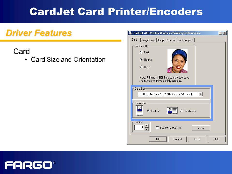 CardJet Card Printer/Encoders Driver Features Card Card Size and Orientation