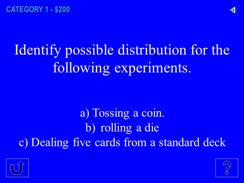 CATEGORY 1 - $100 Describe a real-life example that could have a continuous probability distribution.
