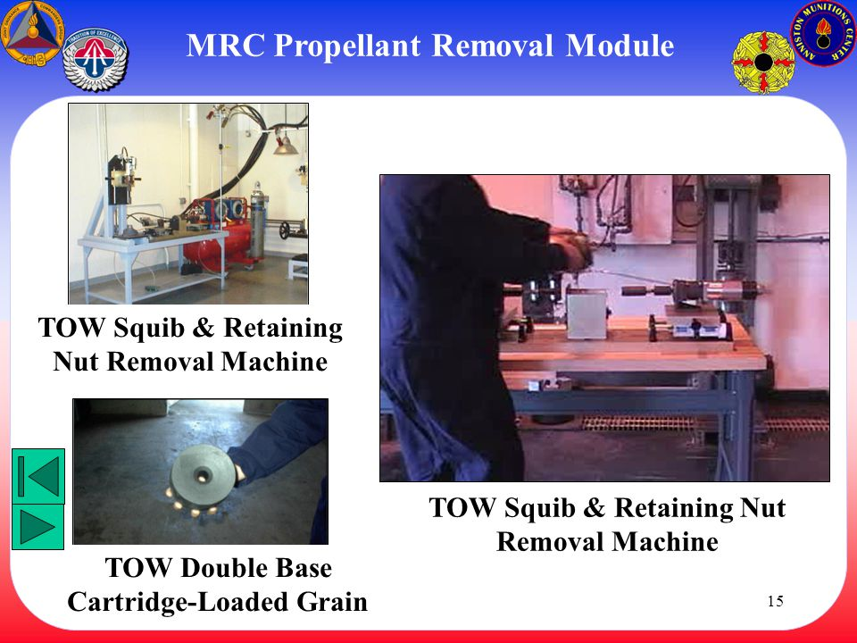 15 TOW Squib & Retaining Nut Removal Machine MRC Propellant Removal Module TOW Double Base Cartridge-Loaded Grain TOW Squib & Retaining Nut Removal Ma