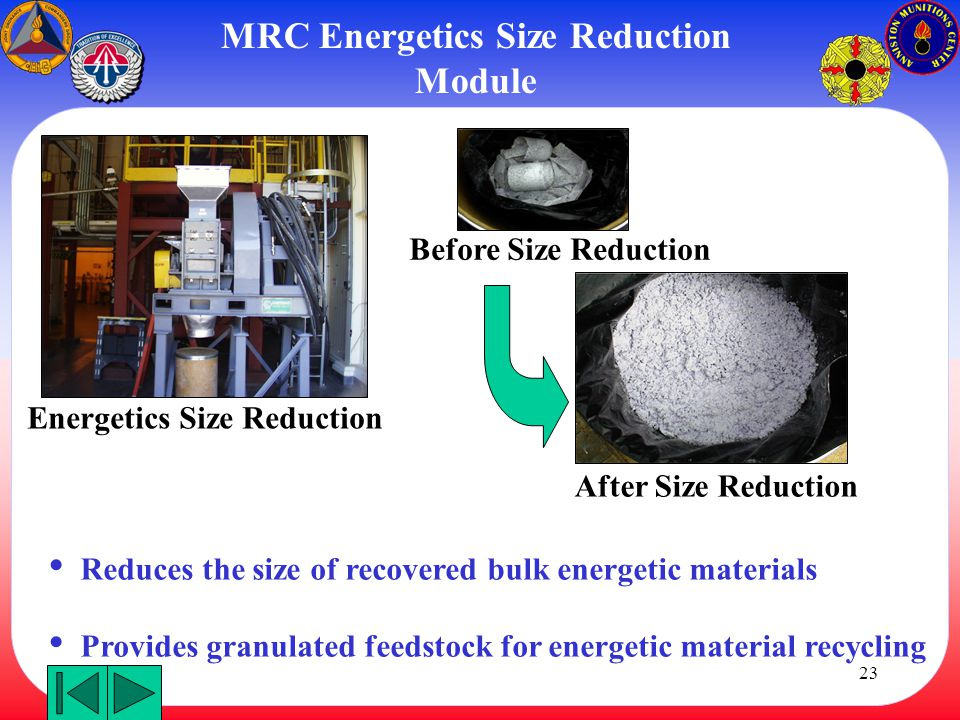 23 Energetics Size Reduction After Size Reduction Before Size Reduction MRC Energetics Size Reduction Module Reduces the size of recovered bulk energe