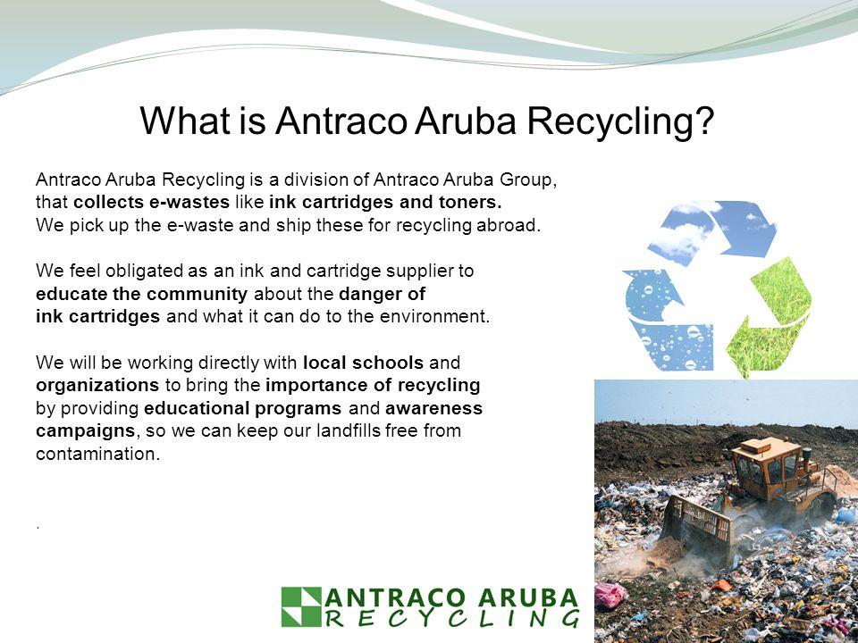Antraco Aruba Recycling is a division of Antraco Aruba Group, that collects e-wastes like ink cartridges and toners.