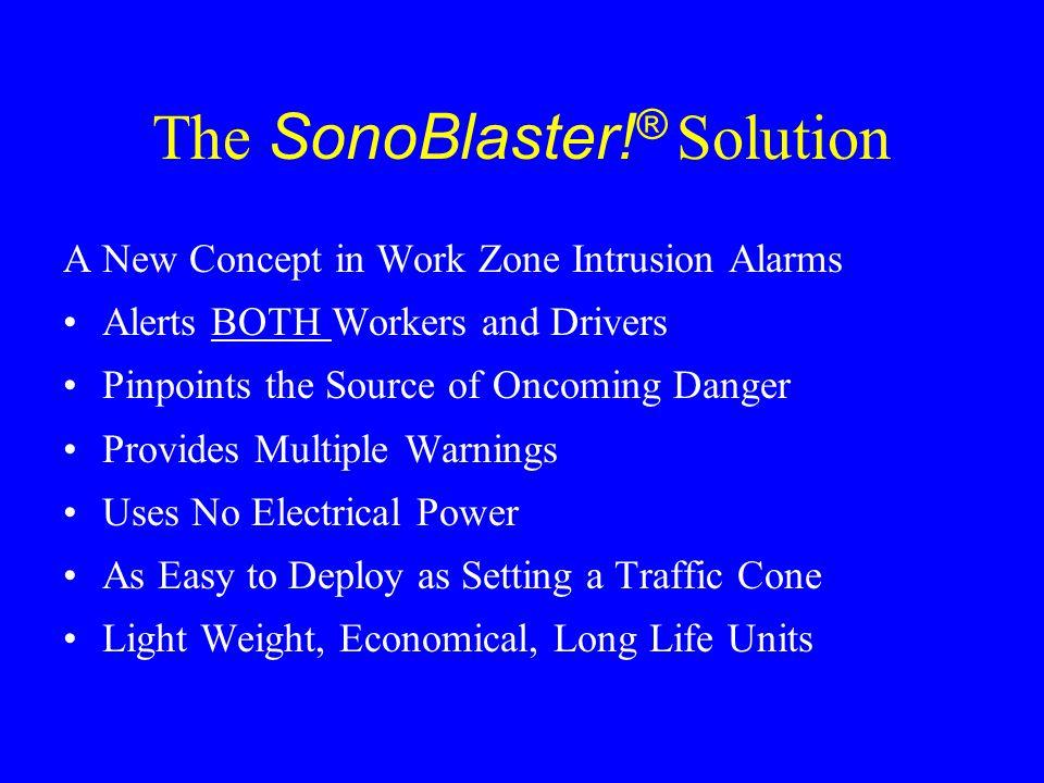 The SonoBlaster! ® Dual Alert Work Zone Intrusion Alarm