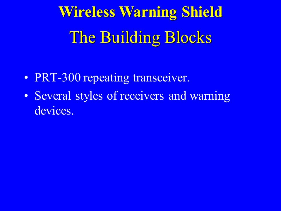 PRT- 300.Vehicle strikes a TCD equipped with the PRT- 300. Radio Chain ReactionA Radio Chain Reaction occurs. PRT-300All receivers within range of any