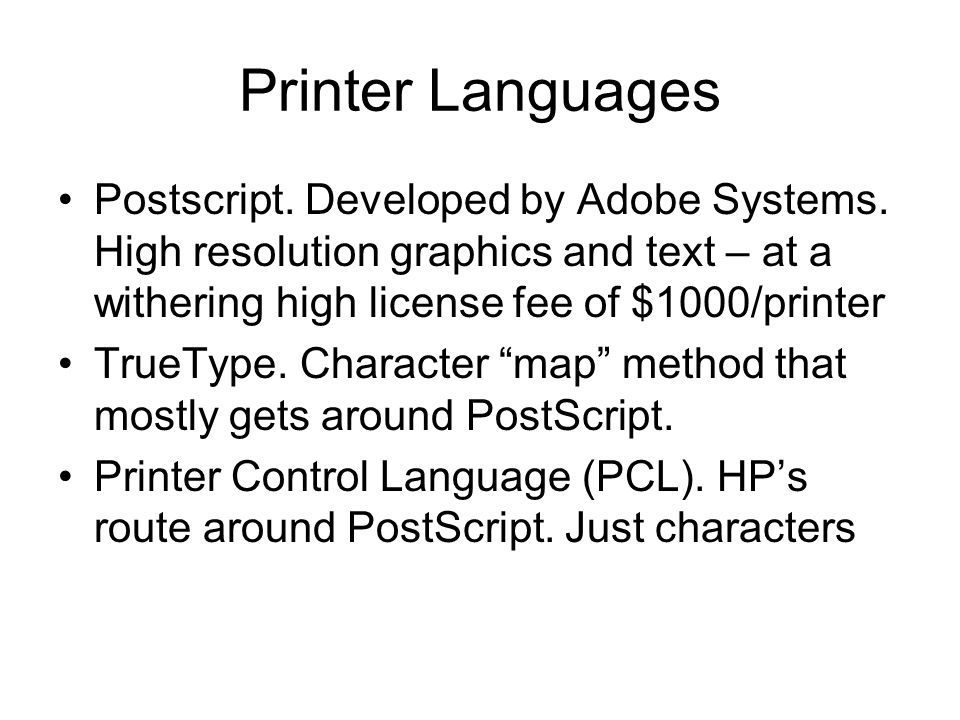 Printer Languages Postscript. Developed by Adobe Systems.