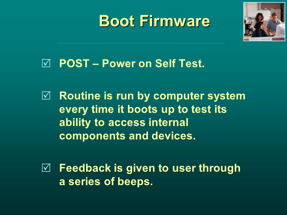 Boot Firmware POST – Power on Self Test.