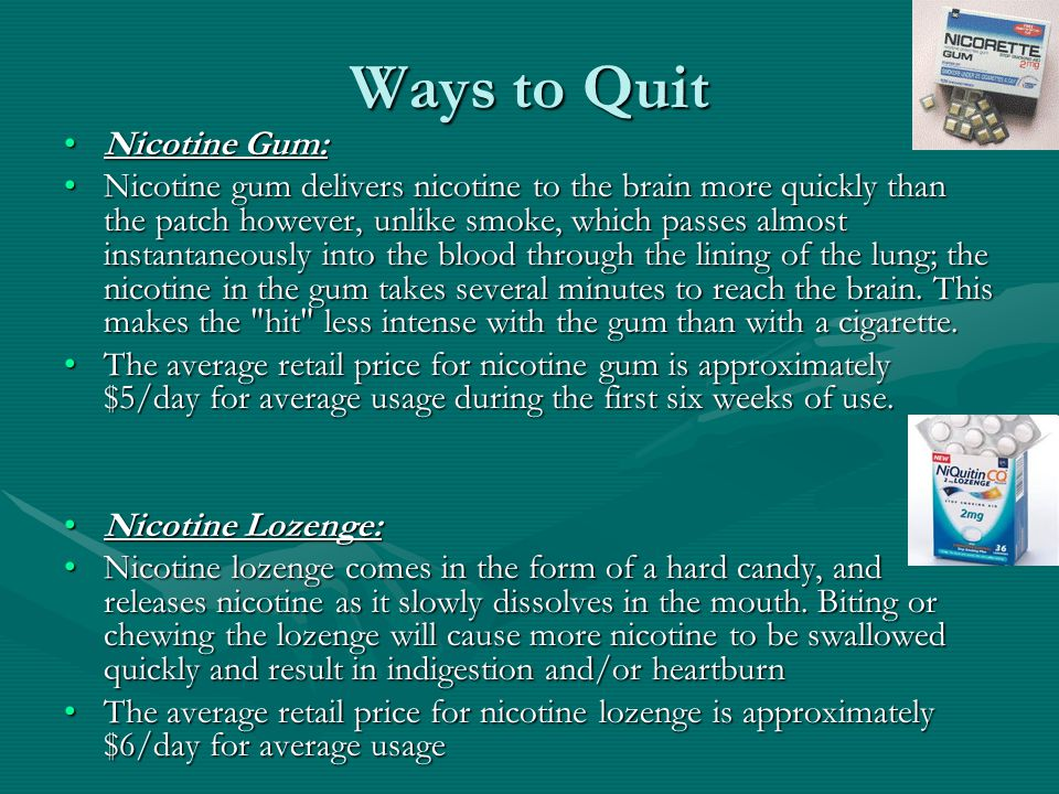 Ways to Quit Nicotine Gum:Nicotine Gum: Nicotine gum delivers nicotine to the brain more quickly than the patch however, unlike smoke, which passes almost instantaneously into the blood through the lining of the lung; the nicotine in the gum takes several minutes to reach the brain.