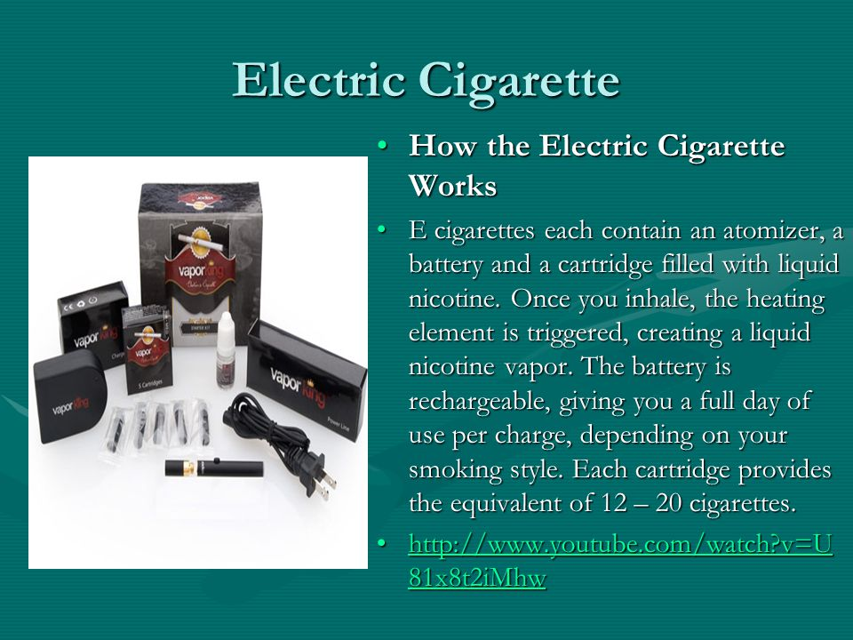 Electric Cigarette How the Electric Cigarette Works E cigarettes each contain an atomizer, a battery and a cartridge filled with liquid nicotine.