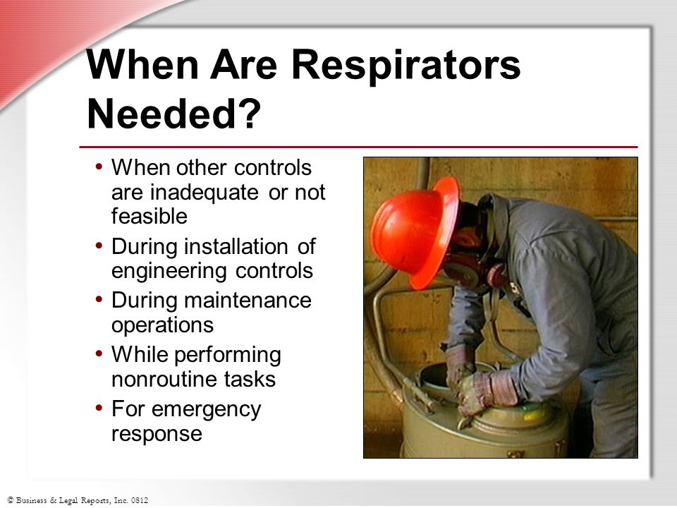 © Business & Legal Reports, Inc.0812 Inhalation Hazards and RespiratorsQuestions.