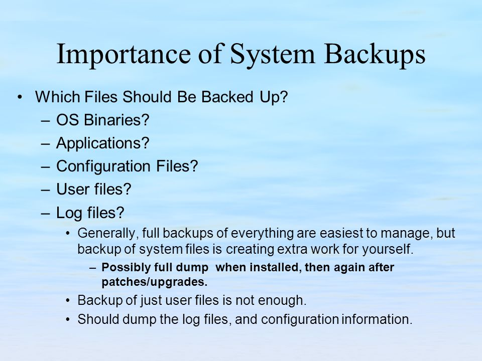 Importance of System Backups Which Files Should Be Backed Up.