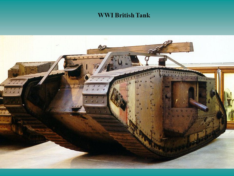 Britains Tank the Mark I Tanks were designed to: –climb a vertical earth barrier 5 feet high –Cross a trench eight feet wide –Reach a top speed of 4 mile per hour –Maintain a crew of eight to ten men to navigate and man the guns