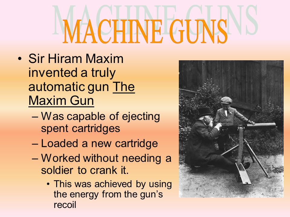 Gatling gun- one of the earliest machine guns.