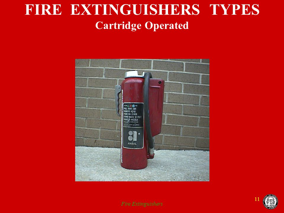 Fire Extinguishers 11 FIRE EXTINGUISHERS TYPES Cartridge Operated