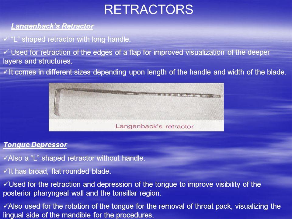RETRACTORS Langenbacks Retractor L shaped retractor with long handle.