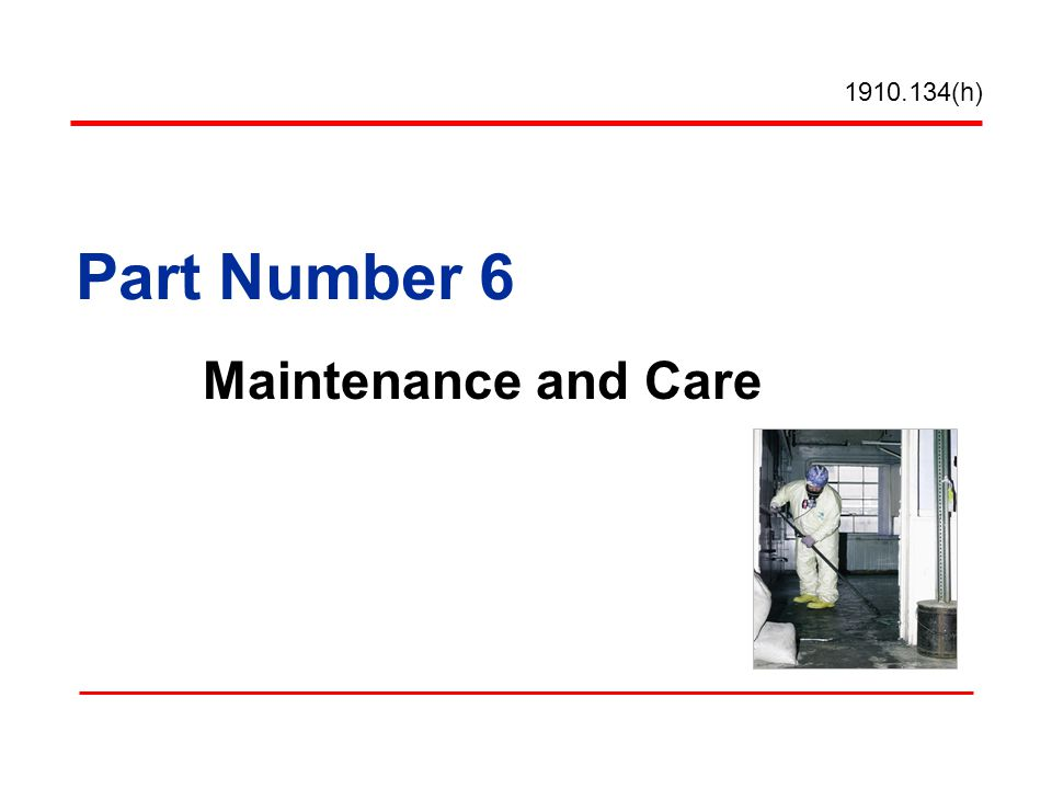 Part Number 6 Maintenance and Care (h)