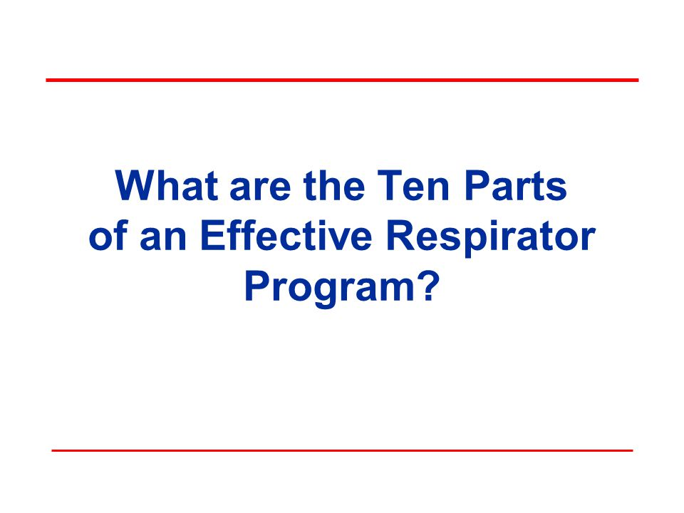 What are the Ten Parts of an Effective Respirator Program