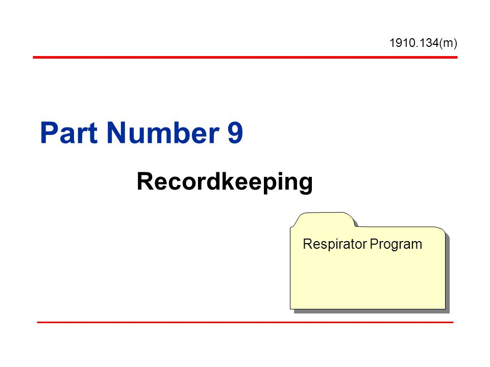 Part Number 9 Recordkeeping (m) Respirator Program