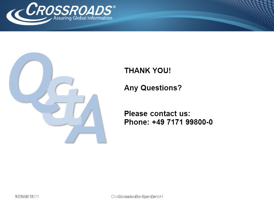 9/20/2011Crossroads Europe GmbH15 Mar 2011Crossroads Europe THANK YOU.