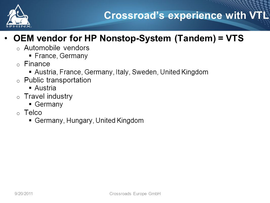 9/20/2011Crossroads Europe GmbH Why decide for a VTL solution.