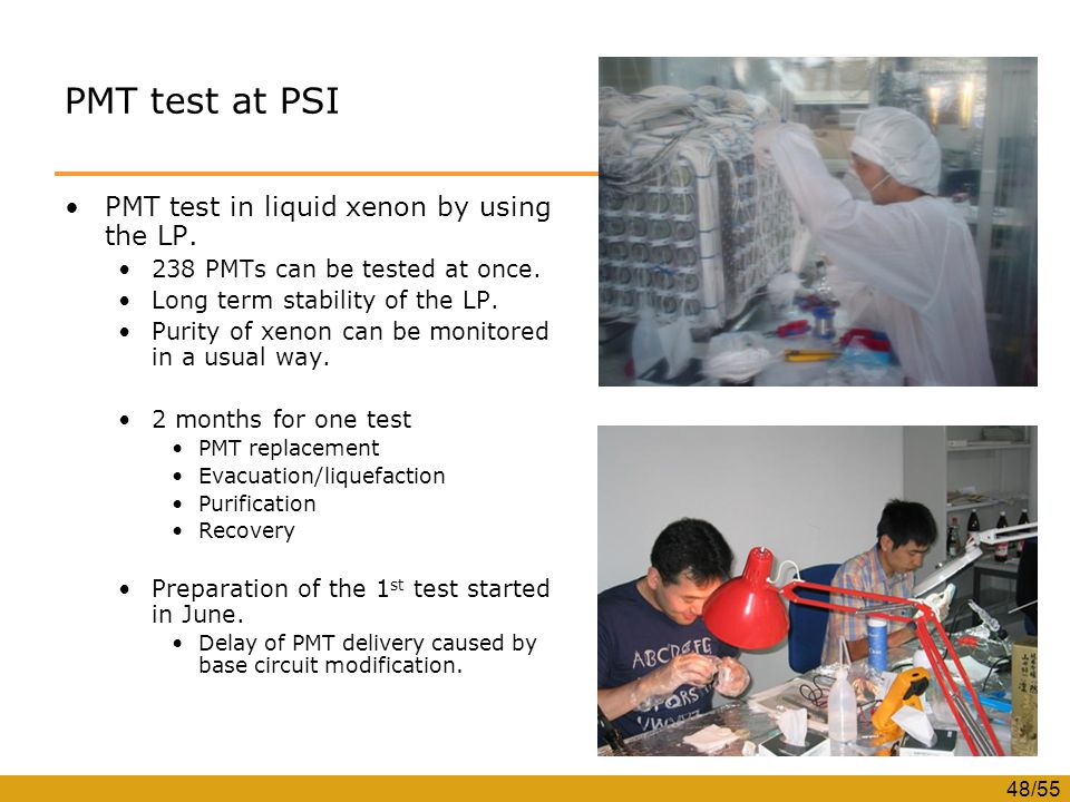 48/55 PMT test at PSI PMT test in liquid xenon by using the LP.