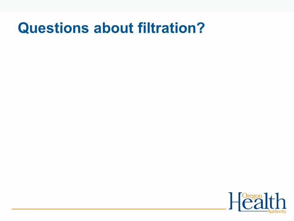 Questions about filtration?