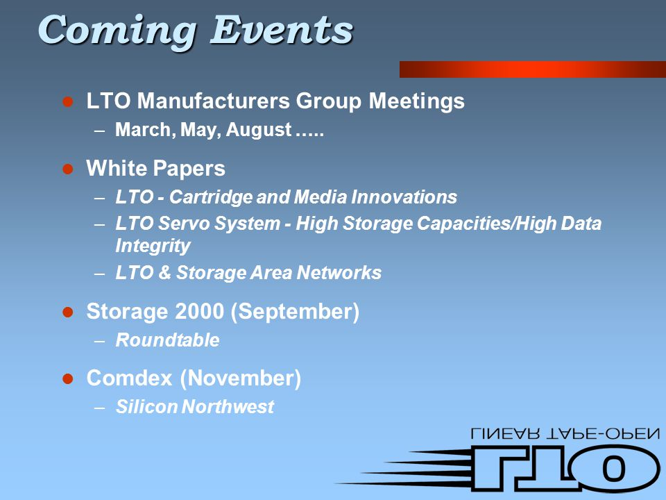 Coming Events LTO Manufacturers Group Meetings –March, May, August …..