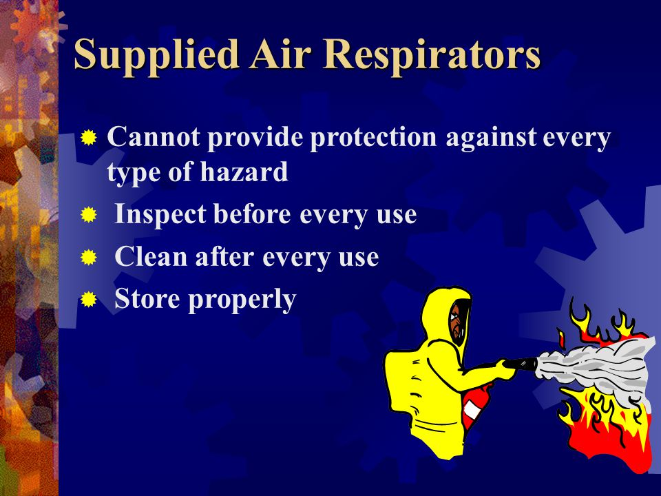 Supplied Air Respirators Types Airline Self Contained Breathing Apparatus {SCBA }