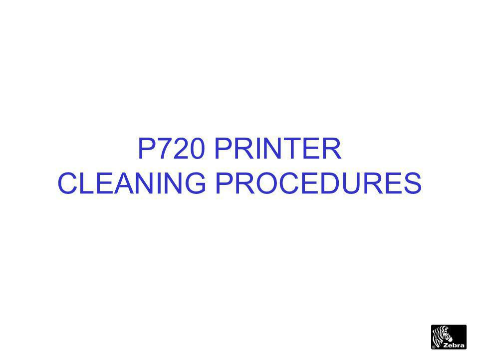 1 P720 PRINTER CLEANING PROCEDURES