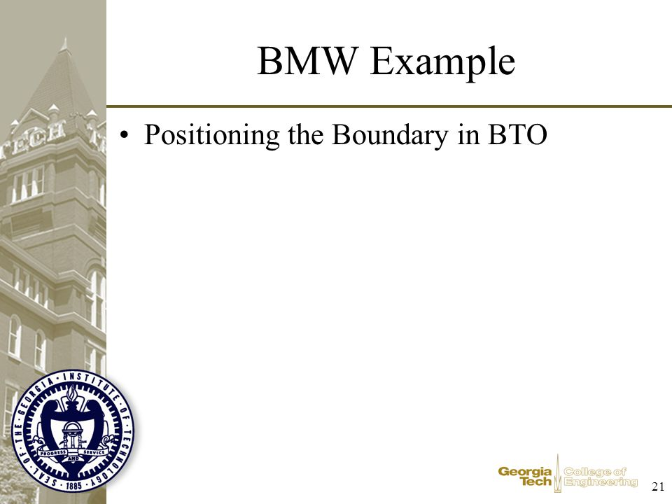 21 BMW Example Positioning the Boundary in BTO