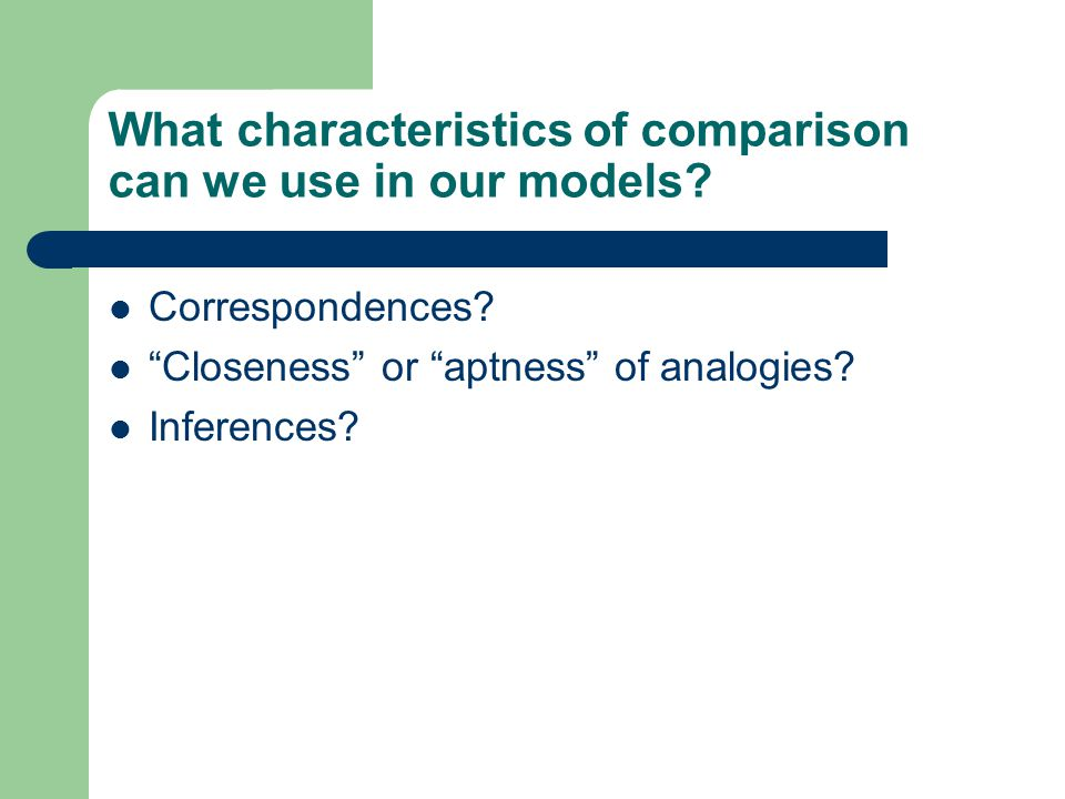 What characteristics of comparison can we use in our models.