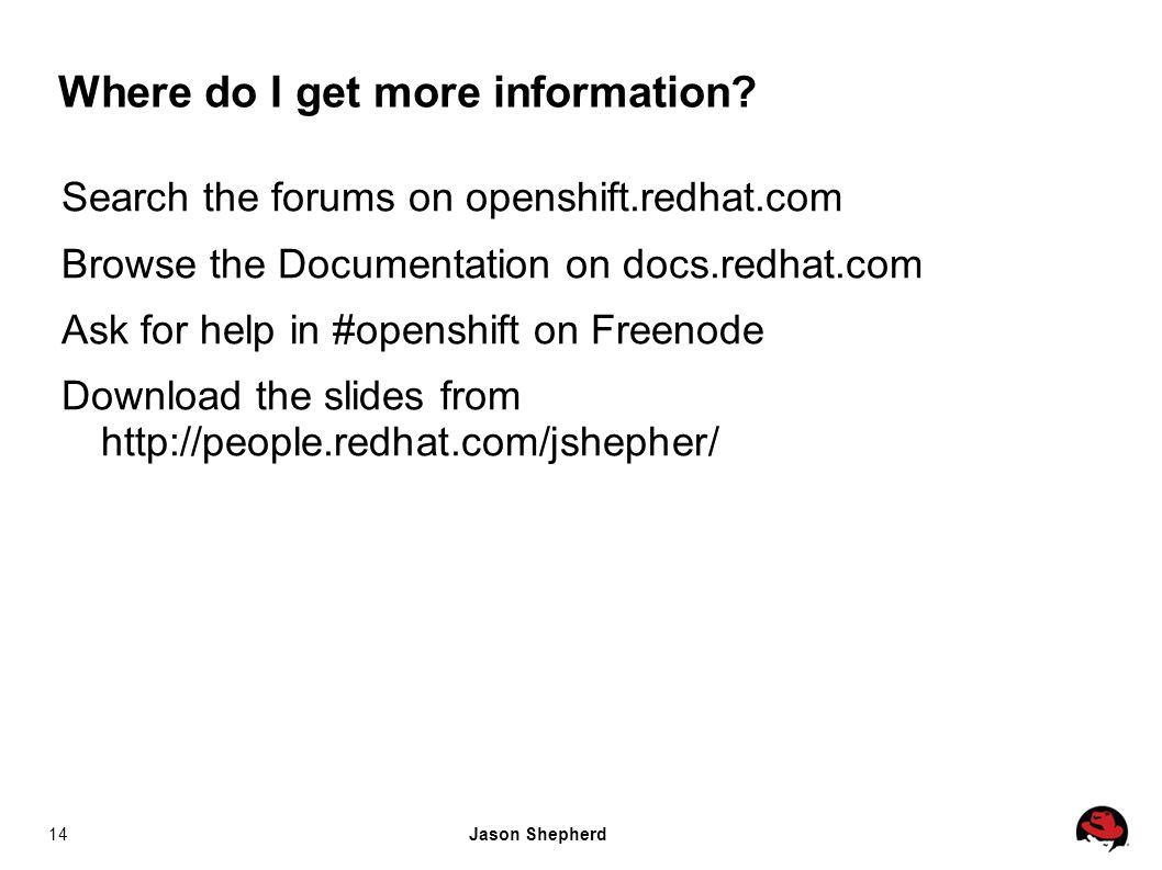 Jason Shepherd14 Where do I get more information.