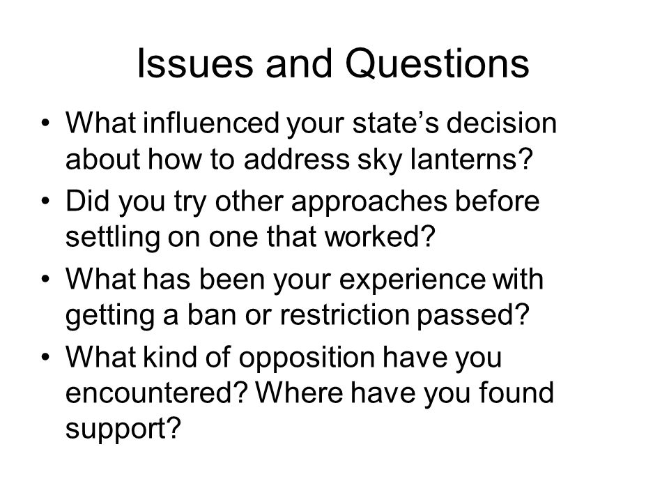 Issues and Questions What influenced your states decision about how to address sky lanterns.