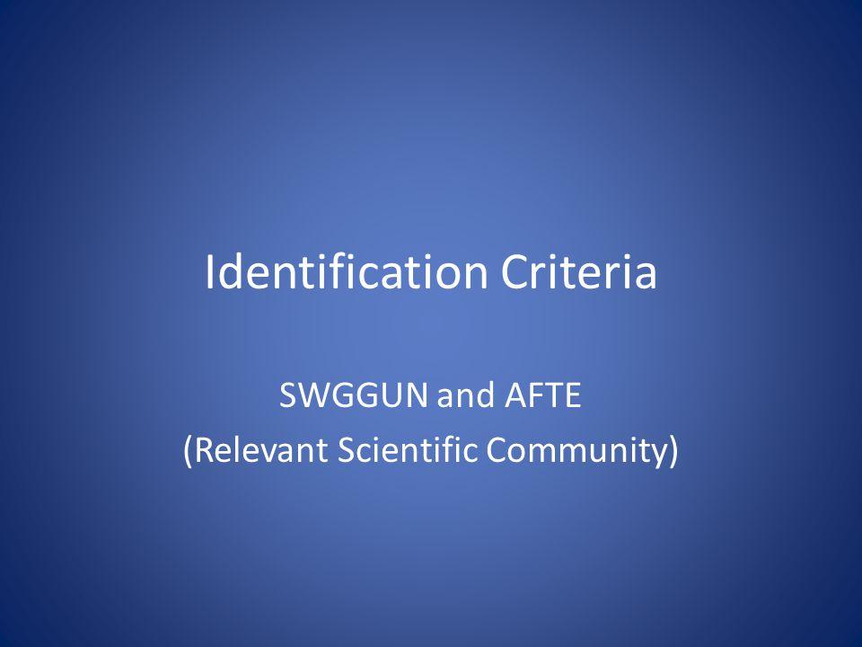 Identification Criteria SWGGUN and AFTE (Relevant Scientific Community)