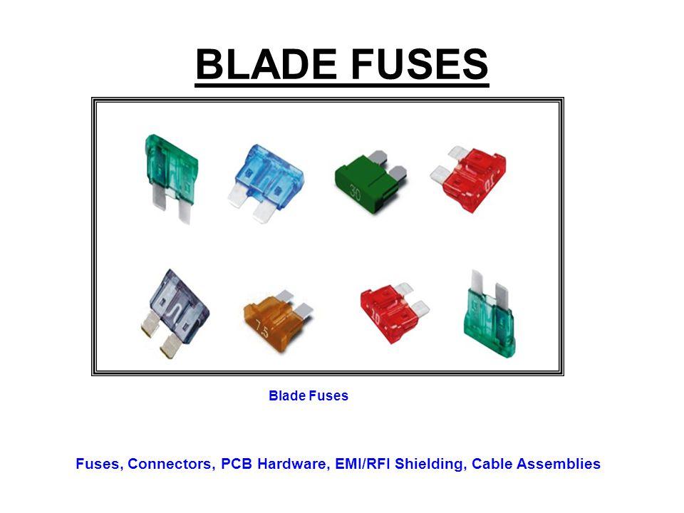 BLADE FUSES Blade Fuses Fuses, Connectors, PCB Hardware, EMI/RFI Shielding, Cable Assemblies