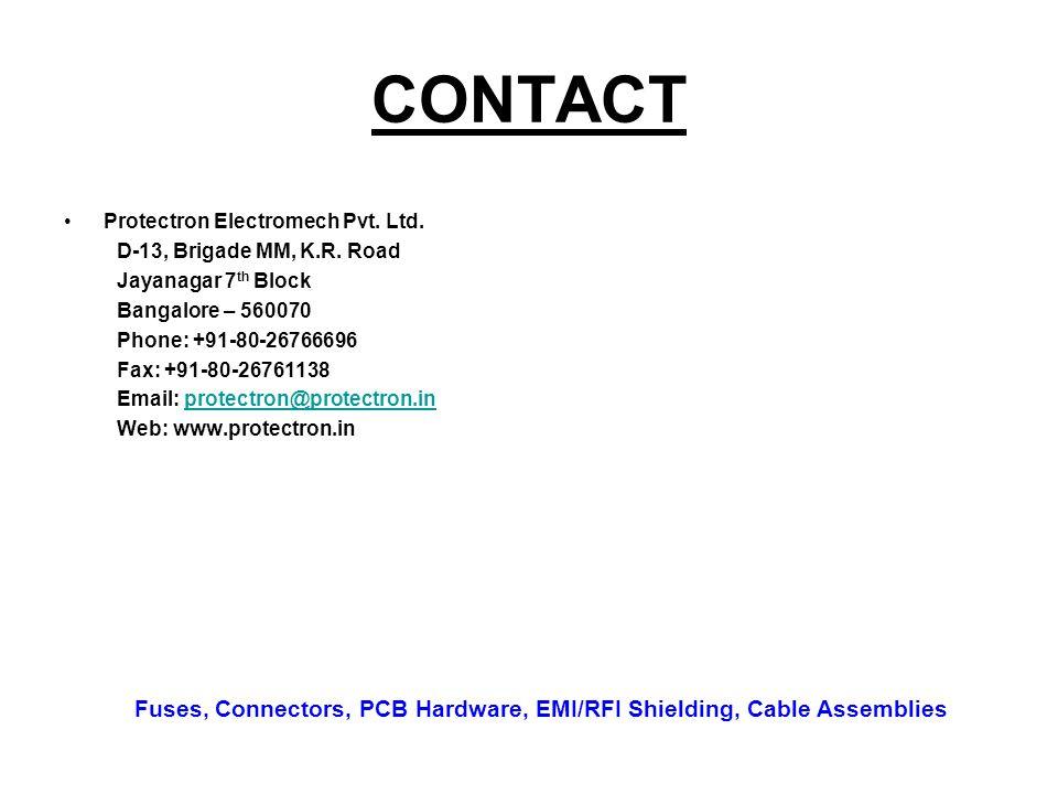 CONTACT Protectron Electromech Pvt. Ltd. D-13, Brigade MM, K.R. Road Jayanagar 7 th Block Bangalore – 560070 Phone: +91-80-26766696 Fax: +91-80-267611