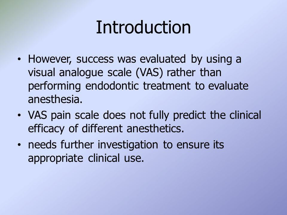 However, success was evaluated by using a visual analogue scale (VAS) rather than performing endodontic treatment to evaluate anesthesia. VAS pain sca