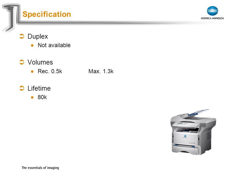 Exchange Meeting Jan 06 – Lars Moderow Duplex Not available Volumes Rec. 0.5kMax. 1.3k Lifetime 80k Specification