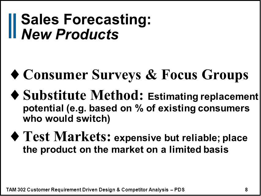 TAM 302 Customer Requirement Driven Design & Competitor Analysis – PDS 19 Market Segmentation 1.