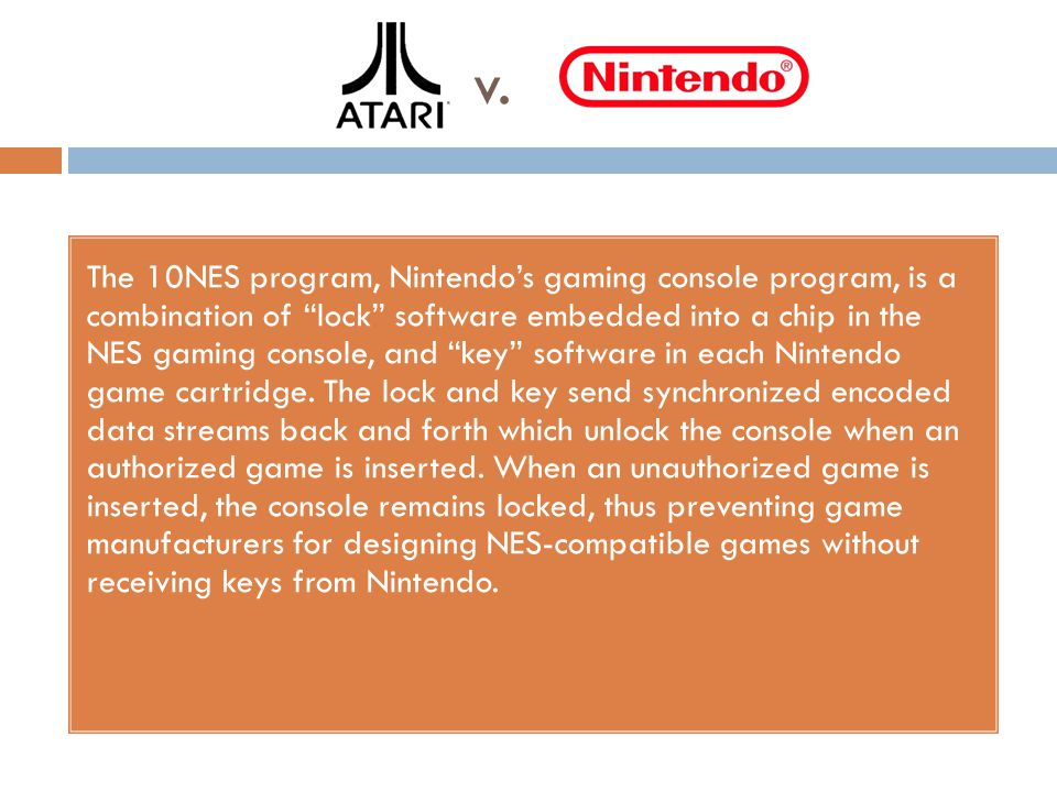 v. The 10NES program, Nintendos gaming console program, is a combination of lock software embedded into a chip in the NES gaming console, and key soft