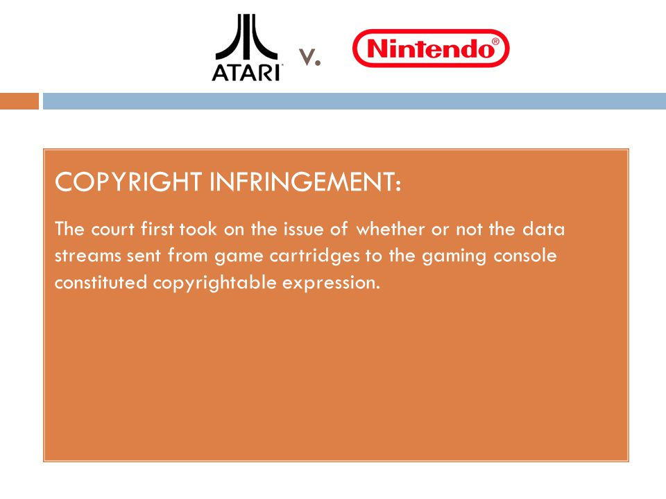 v. COPYRIGHT INFRINGEMENT: The court first took on the issue of whether or not the data streams sent from game cartridges to the gaming console consti