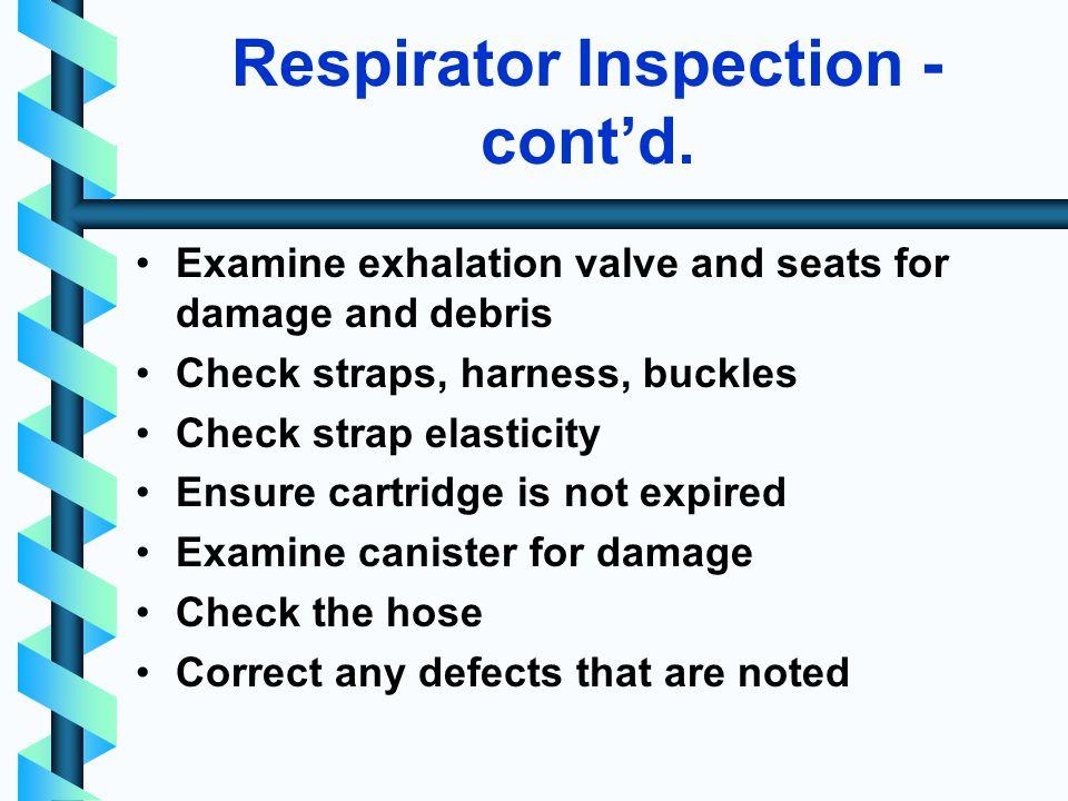 Respirator Inspection - contd.