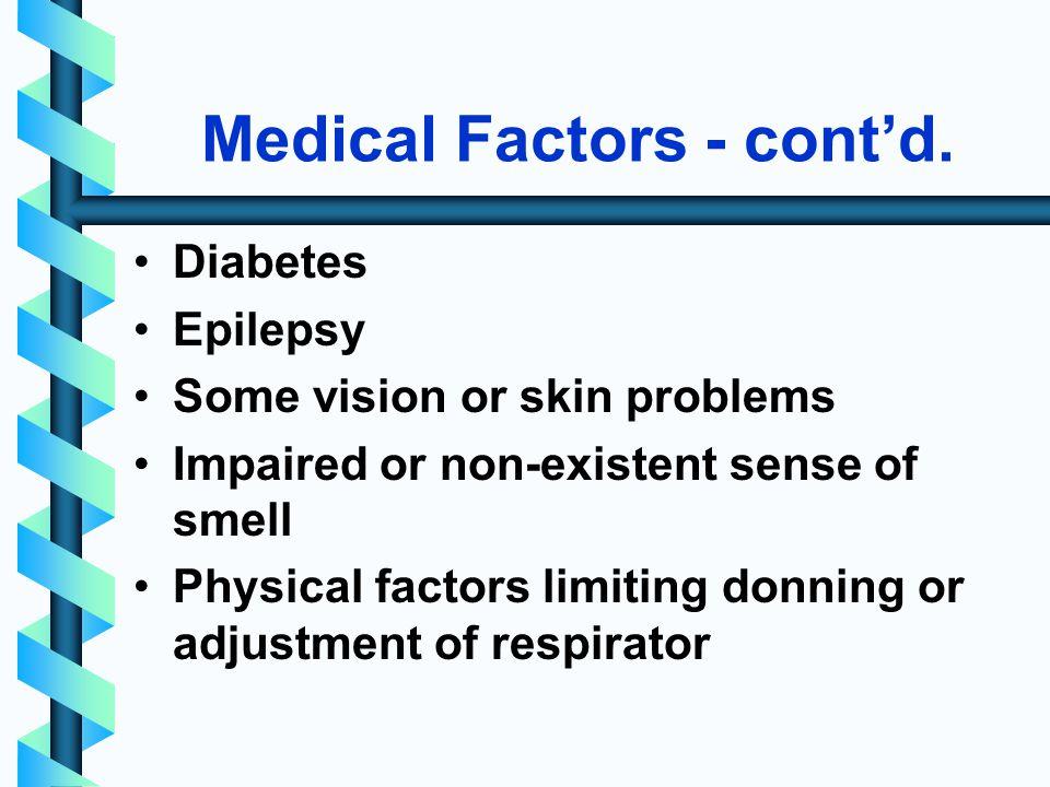 Medical Factors - contd.