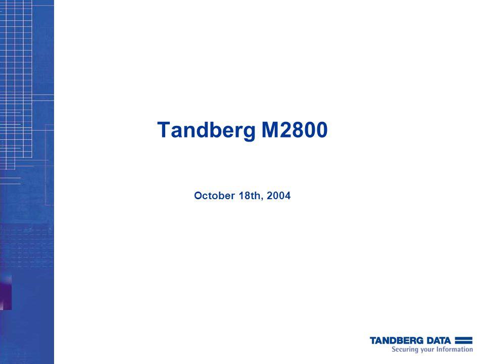 Tandberg M2800 October 18th, 2004