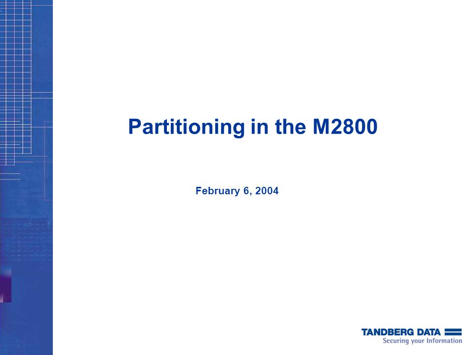 Partitioning in the M2800 February 6, 2004