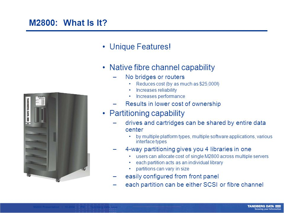 M2800 Presentation | 10-2004 | PM | Tandberg Data Sales Unique Features.