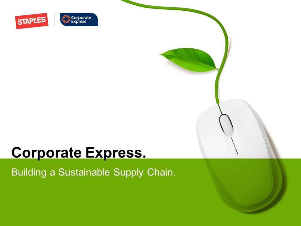 Corporate Express. Building a Sustainable Supply Chain.